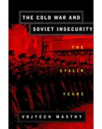 The Cold War and Soviet Insecurity - The Stalin Years