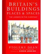 Britain's Buildings: Places & Spaces - The Unseen in the Everyday