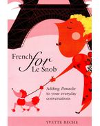 French for Le Snob - Adding Panache to Your Everyday Conversations