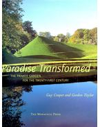 Paradise Transformed - The Private Garden for the Twenty-First Century
