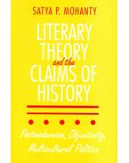 Literary Theory and the Claims of History - Postmodernism, Objectivity, Multicultural Politics