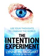 The Intention Experiment - Use Your Thoughts to Change the World