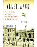 Allegiance - Fort Sumter, Charleston, and the Beginning of the Civil War
