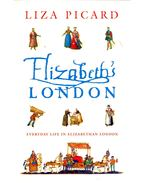 Elizabeth's London - Everyday Life in Elizabethan London