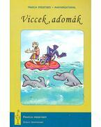 Viccek, adomák (Francia eredetiben - magyarázattal) - PALOTAI PÉTER / Szerkesztő