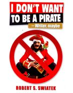 I Don't Want to Be a Pirate -Writer, Maybe