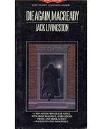 Die Again, Macready
