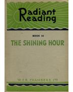 The Shining Hour Radiant Reading Book III.