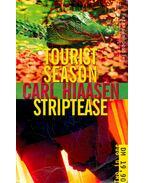Tourist Season and Strip Tease