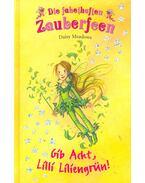 Gib Acht, Lilli Liliengrün