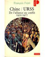 Chine--U.R.S.S. De l'alliance au conflit 1950/1977