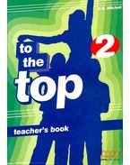 To the Top 2 - Teacher's Book