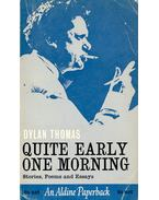 Quite Early One Morning - Stories, Poems and Essays - Thomas, Dylan