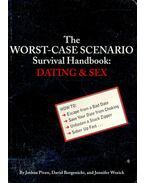 The Worst-case Scenario Survival Handbook: Dating & Sex