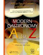 Modern Gastronomy A to Z - A Scientific and Gastronomic Lexicon