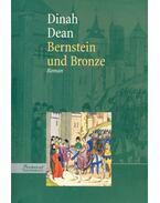 Bernstein und Bronze
