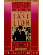 The Last Lion - Winston Spencer Churchill - Alone 1932-1940