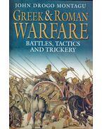 Greek and Roman Warfare - Battles, Tactics and Trickery