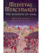Medieval Mercenaries - The Business of War