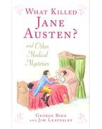 What Killed Jane Austen and Other Medical Mysteries