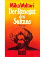 Der Renegat des Sultans
