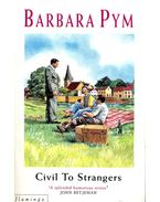Civil to Strangers - Pym,Barbara