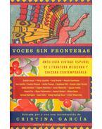 Voces sin fronteras - Antología vintage espanol de literatura Mexicana y Chicana contemporánea