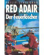Red Adair - Der Feuerlöscher (Eredeti cím: Red Adair. An American Heroe)