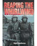 Reaping the Whirlwind - The German and Japanese Experience of World War II
