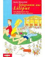 Telegramm aus Liliput - Eine phantastiche Reise ins Land der kleinen Menschen