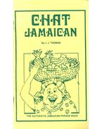 Chat Jamaican - The Authentic Jamaican Phrase Book