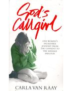 God's Callgirl - One Woman's Incredible Journey from the Convent to the Massage Parlour