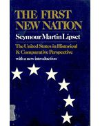 The First New Nation - The United States in Historical & Comparative Perspective (with a new introduction)
