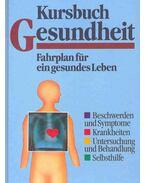 Kursbuch Gesundheit - Fahrplan für ein gesundes Leben