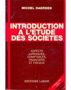 Introduction a l'etude des societes - Aspects, juridiques, comptables, financiers et fiscaux
