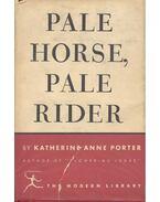 Pale horse,pale rider - Katherine Anne Porter