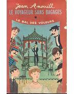 Le voyageur sans bagages; Le bal des voleurs