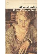 Point Counter Point - Huxley, Aldous Leonard