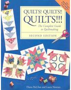 Quilts! Quilts!! Quilts!!! - The Complete Guide to Quiltmaking