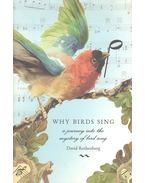Why Birds Sing: a Journey Through the Mystery of Bird Song