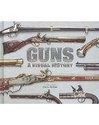 Guns: A Visual History