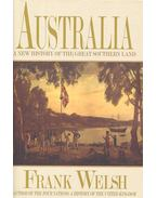 Australia: A New History of the Great Southern Land