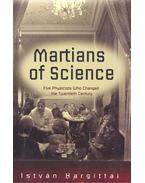 The Martians of Science: Five Physicist Who Changed the Twentieth Century
