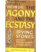 The Agony and the Ecstasy - A Novel of Michelangelo