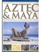 The Complete Illustrated History of the Aztec and Maya