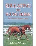 Educating the Young Horse: The Thinking Trainer's Guide