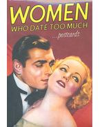 Women Who Date Too Much ... Postcards