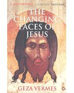 The Changing Faces of Jesus - Vermes Géza