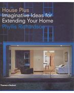 House Plus - Imaginative Ideas for Extending Your Home