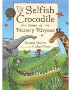 The Selfish Crocodile - Book of Nursery Rhymes - Includes CD read by the author